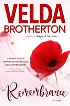Remembrance by Velda Brotherton