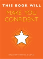 This Book Will Make You Confident by Jo Usmar