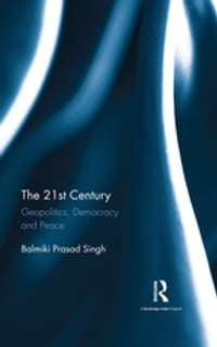 The 21st Century: Geopolitics, Democracy and Peace