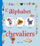 L'alphabet des chevaliers by Fred MULTIER