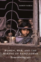 Women, War, and the Making of Bangladesh Cover Image