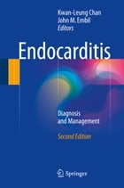 Endocarditis: Diagnosis and Management by Kwan-Leung Chan