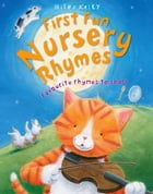 First Fun Nursery Rhymes by Miles Kelly