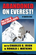Abandoned On Everest by Charles G. Irion