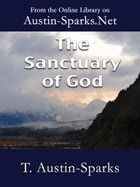 The Sanctuary of God by T. Austin-Sparks