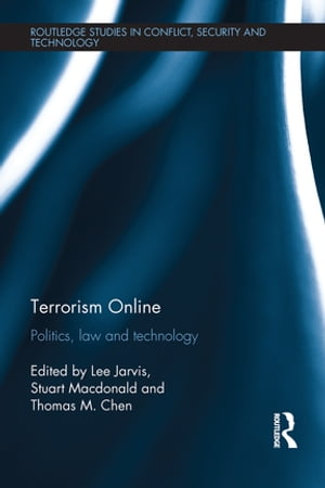 Terrorism Online Politics,  Law and Technology