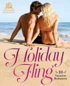 Holiday Fling: 10 Vacation Romances by Kristina Knight