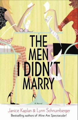 Book The Men I Didn't Marry: A Novel by Janice Kaplan