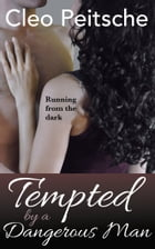 Tempted by a Dangerous Man by Cleo Peitsche