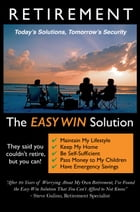 Retirement - The Easy Win Solution by Steve Gulino