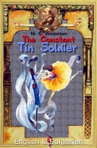 The Constant Tin Soldier: English & Bulgarian by H. C. Andersen