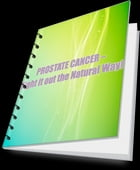 PROSTATE CANCER – Fight it out the Natural Way by sreelekha n