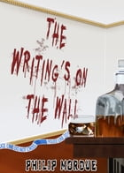 The Writing's on the Wall by Philip Mordue