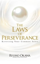 The Laws of Perseverance: Reversing Your Common Sense by Ryuho Okawa