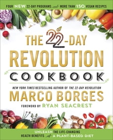 The 22-Day Revolution Cookbook: The Ultimate Resource for Unleashing the Life-Changing Health…