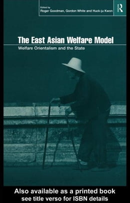Book The East Asian Welfare Model by Goodman, Roger