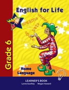 English for Life Learner's Book Grade 6 Home Language by Lynne Southey