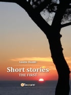 Short stories: The firtst by Luana Zaami