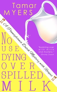 No Use Dying Over Spilled Milk: PennDutch Mysteries #3