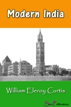 Modern India by William Eleroy Curtis