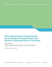 Direct Reporting of Private Sector Cross-Border Financial Flows and Stocks in Selected African…