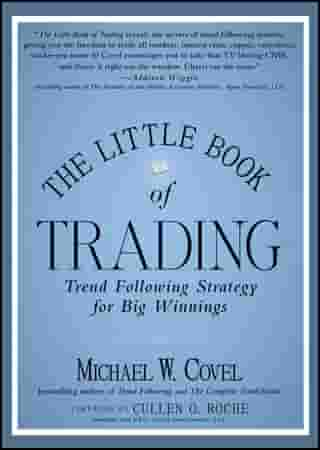 The Little Book of Trading: Trend Following Strategy for Big Winnings de Michael W. Covel