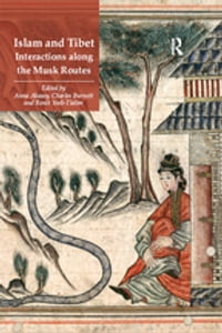 Islam and Tibet – Interactions along the Musk Routes