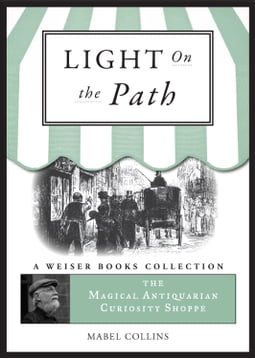 The Light on the Path: A Treatise Written for the Personal Use of Those Who Are Ignorant of the Eastern Wisdom, and Who Desire to Enter Within Its Influence