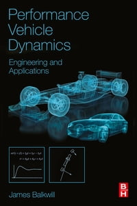 Performance Vehicle Dynamics: Engineering and Applications