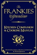 The Frankies Spuntino Kitchen Companion & Cooking Manual 072e571d-6603-4c8f-8096-66b25b39cbf1