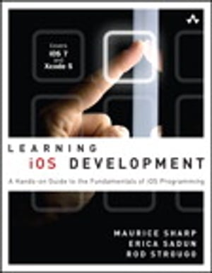 Learning iOS Development A Hands-on Guide to the Fundamentals of iOS Programming
