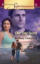 One True Secret by Bethany Campbell