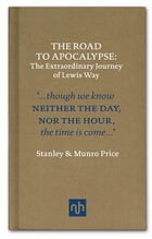 Road to Apocalypse: The Extraordinary Journey of Lewis Way by Stanley Price