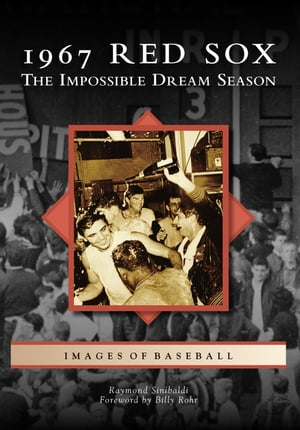 1967 Red Sox The Impossible Dream Season