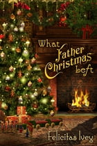 What Father Christmas Left by Felicitas Ivey