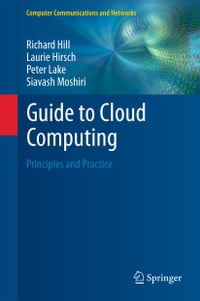 Guide to Cloud Computing: Principles and Practice