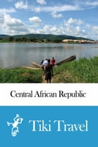 Central African Republic Travel Guide - Tiki Travel by Tiki Travel