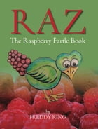 Raz: The Raspberry Fartle Book by Freddy King