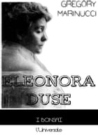 Eleonora Duse by Gregory Marinucci