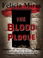 The Blood Plague by Felicia Mires