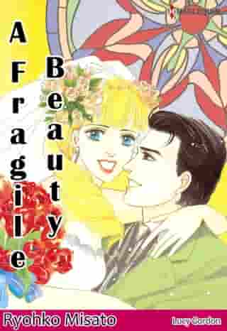 A Fragile Beauty (Harlequin Comics): Harlequin Comics by Lucy Gordon