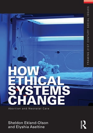How Ethical Systems Change: Abortion and Neonatal Care