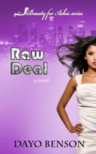 Raw Deal (Beauty for Ashes: Book One) A Christian Novel by Dayo Benson