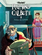 Raymond Calbuth Tome 5 by Didier Tronchet