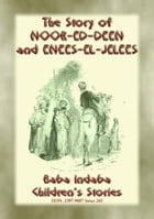 THE STORY OF NOOR-ED-DEEN AND ENEES-EL-JELEES - A Tale from the Arabian Nights: Baba Indaba Children's Stories - Issue 241 by Anon E. Mouse