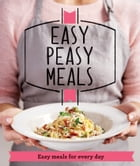 Easy Peasy Meals: Easy meals for every day by Good Housekeeping Institute