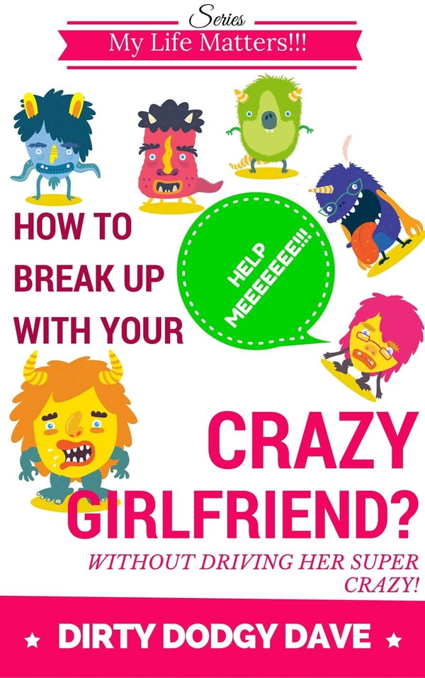 How to break up with ur girlfriend