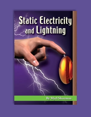 Static Electricity and Lightning: Reading Level 4