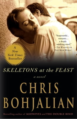 Book Skeletons at the Feast by Chris Bohjalian