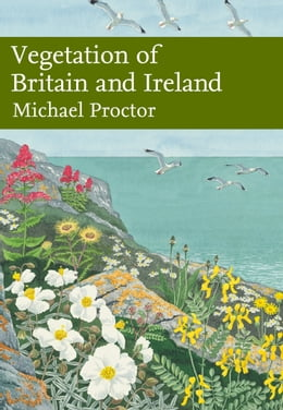 Book Vegetation of Britain and Ireland (Collins New Naturalist Library, Book 122) by Michael Proctor